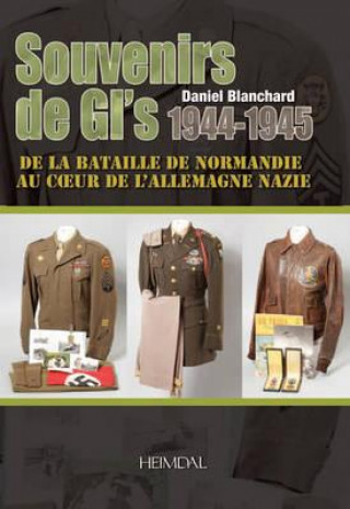 Carte Souvenirs De Gi's 1944-1945 Daniel F. Blanchard