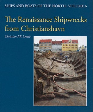 Renaissance Shipwrecks from Christianshavn