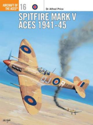 Spitfire Mark V Aces 1941-45