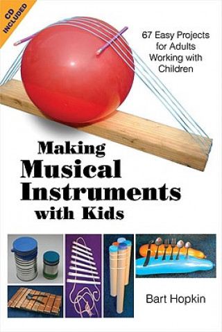 Carte Making Musical Instruments with Kids Bart Hopkin