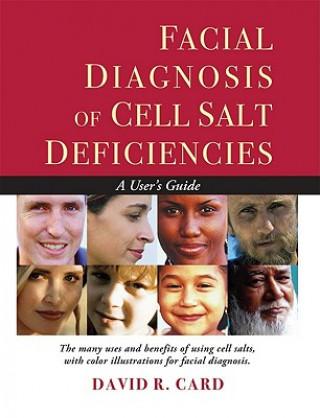 Könyv Facial Diagnosis of Cell Salt Deficiencies David R Card