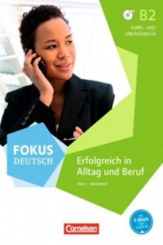 B2 - Erfolgreich in Alltag und Beruf, Kurs- und Übungsbuch mit Audios online