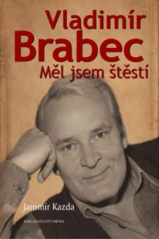 Vladimír Brabec - Měl jsem štěstí