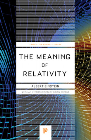 Meaning of Relativity Relativistic Theory of the Non-Symmetric Field - Fifth Edition