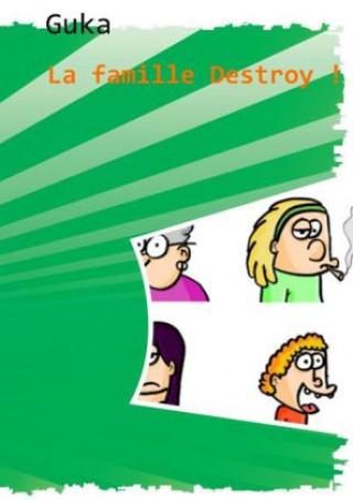Kniha La famille Destroy ! Guka