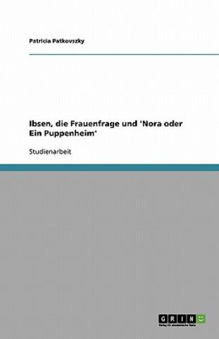 Ibsen, die Frauenfrage und 'Nora oder Ein Puppenheim'