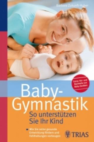 Baby-Gymnastik: So unterstützen Sie Ihr Kind