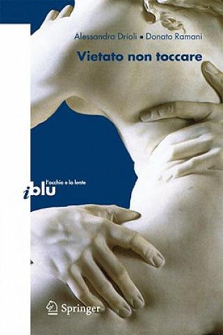 Kniha Vietato Non Toccare Alessandra Drioli