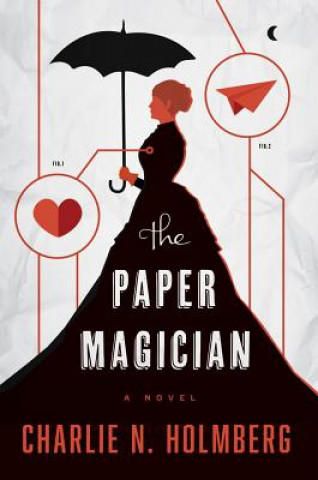 Carte Paper Magician CHARLIE N. HOLMBERG