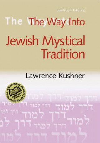 Carte Thw Way into Jewish Mystical Tradition Rabbi Lawrence Kushner