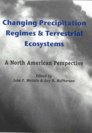 Changing Precipitation Regimes and Terrestrial Ecosystems