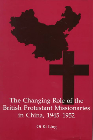 Changing Role of the British Protestant Missionaries in China, 1945-52