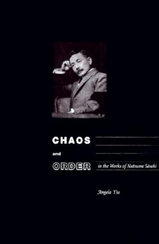 Chaos and Order in the Works of Natsume Soseki