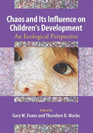 Chaos and Its Influence on Children's Development