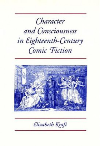 Character and Consciousness in Eighteenth-century Comic Fiction