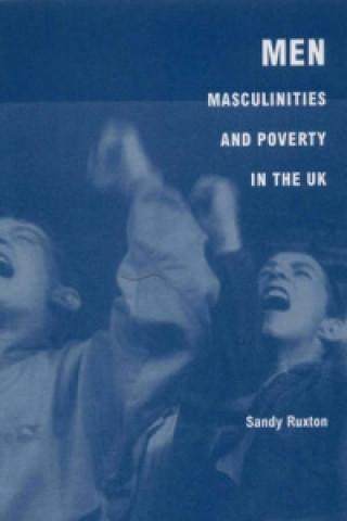 Men, Masculinities and Poverty in the UK
