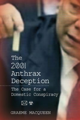 2001 Anthrax Deception