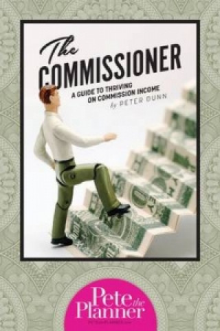 Commissioner's Guide to Surviving/Thriving on Commission Income