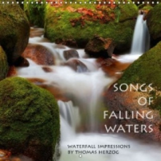 SONGS OF FALLING WATERS (Wall Calendar 2015 300 &times 300 mm Square)