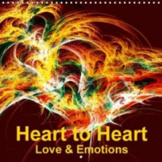 Heart to Heart - Love & Emotions (Wall Calendar 2015 300 × 300 mm Square)