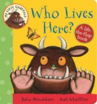 My First Gruffalo: Who Lives Here? Lift-the-Flap Book