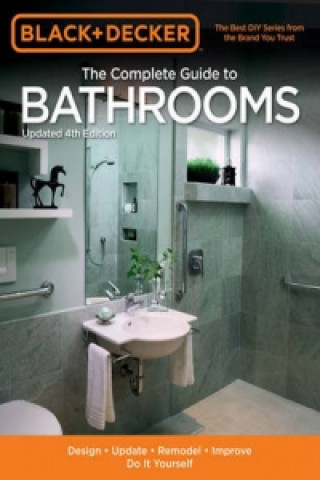 Black & Decker Complete Guide to Bathrooms