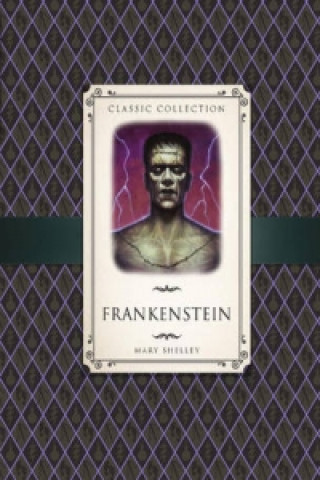Classic Collection: Frankenstein