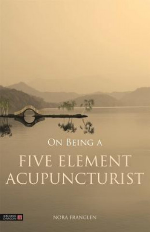 On Being a Five Element Acupuncturist