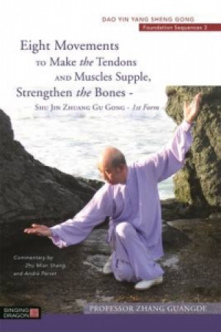 Eight Movements to Make the Tendons and Muscles Supple, Strengthen the Bones - Shu Jin Zhuang Gu Gong - 1st Form