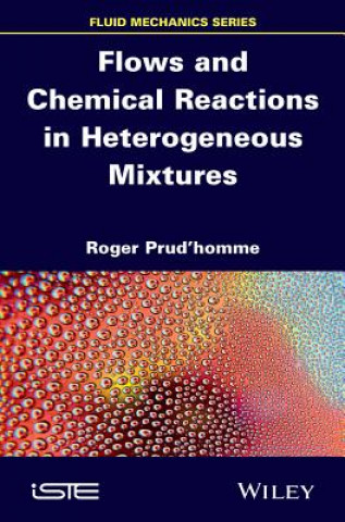 Flows and Chemical Reactions in Heterogeneous Mixtures