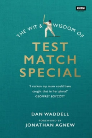 Wit and Wisdom of Test Match Special