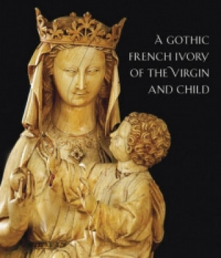 Thirteenth-Century French Ivory of the Virgin and Child
