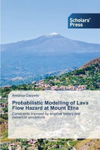 Probabilistic Modelling of Lava Flow Hazard at Mount Etna