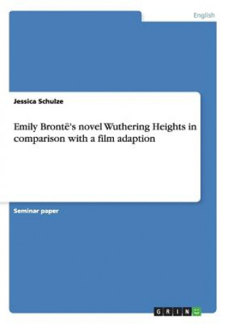 Emily Brontë's novel Wuthering Heights in comparison with a film adaption