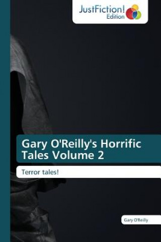 Gary O'Reilly's Horrific Tales Volume 2