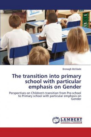 The transition into primary school with particular emphasis on Gender