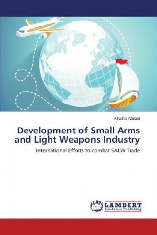 Development of Small Arms and Light Weapons Industry