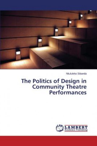 The Politics of Design in Community Theatre Performances