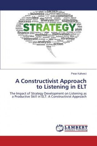 A Constructivist Approach to Listening in ELT
