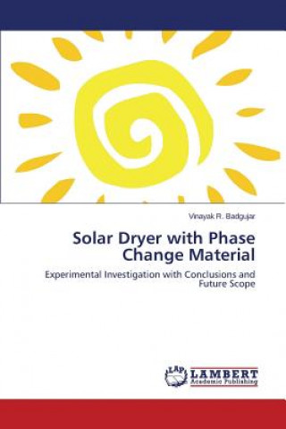 Solar Dryer with Phase Change Material