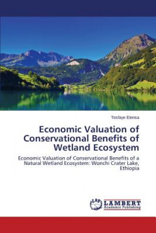 Economic Valuation of Conservational Benefits of Wetland Ecosystem