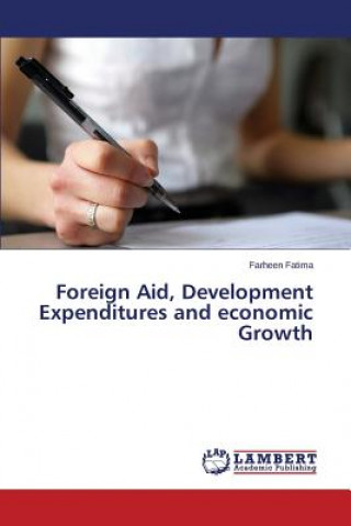 Foreign Aid, Development Expenditures and economic Growth