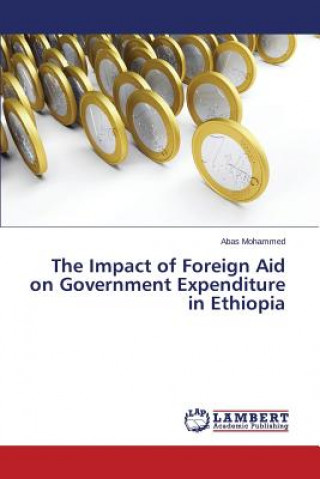 The Impact of Foreign Aid on Government Expenditure in Ethiopia