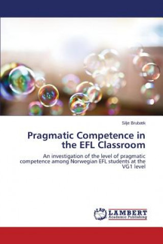 Pragmatic Competence in the EFL Classroom