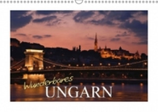 Wunderbares Ungarn (Wandkalender 2015 DIN A3 quer)