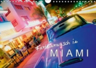 Farbenrausch in Miami (Wandkalender 2015 DIN A4 quer)