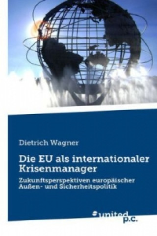 Die EU als internationaler Krisenmanager