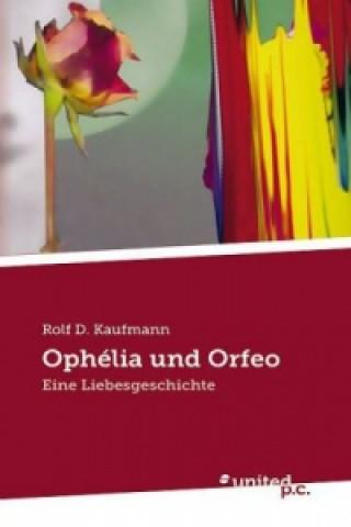 Ophélia und Orfeo