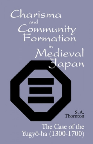 Charisma and Community Formation in Medieval Japan
