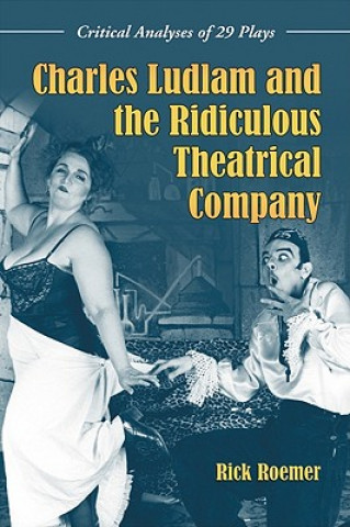 Charles Ludlam and the Ridiculous Theatrical Company